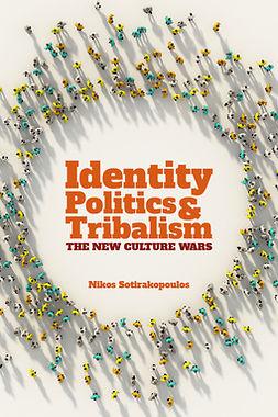 Sotirakopoulos, Nikos - Identity Politics and Tribalism, e-kirja