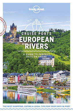 Planet, Lonely - Lonely Planet Cruise Ports European Rivers, ebook