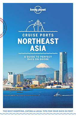 Bartlett, Ray - Lonely Planet Cruise Ports Northeast Asia, e-bok