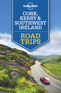 Planet, Lonely - Lonely Planet Cork, Kerry & Southwest Ireland Road Trips, ebook