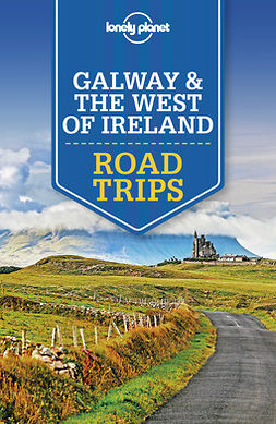 Dixon, Belinda - Lonely Planet Galway & the West of Ireland Road Trips, ebook