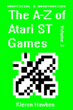 Hawken, Kieren - The A-Z of Atari ST Games: Volume 3, ebook