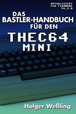 Weßling, Holger - Das Bastler-Handbuch für den THEC64 Mini, ebook