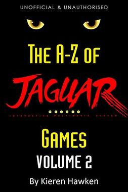 Hawken, Kieren - The A-Z of Atari Jaguar Games: Volume 2, ebook