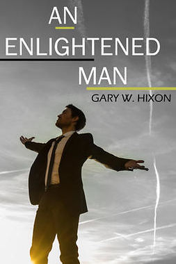 Hixon, Gary W. - An Enlightened Man, ebook