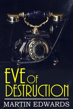 Edwards, Martin - Eve of Destruction, ebook