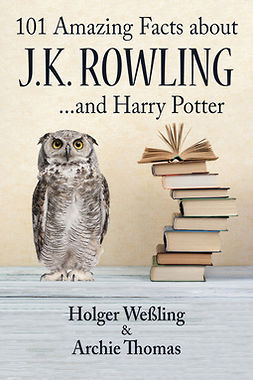 Weßling, Holger - 101 Amazing Facts about J.K. Rowling, ebook