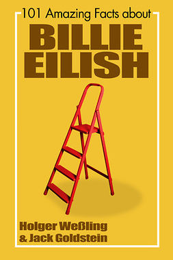 Weßling, Holger - 101 Amazing Facts about Billie Eilish, ebook