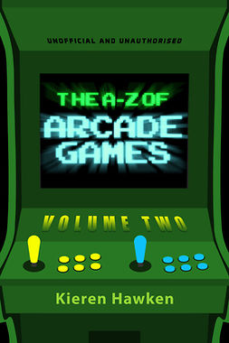 Hawken, Kieren - The A-Z of Arcade Games: Volume 2, ebook