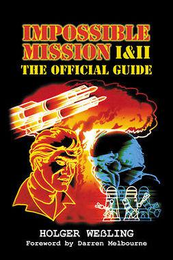 Weßling, Holger - Impossible Mission I & II - The Official Guide, e-kirja