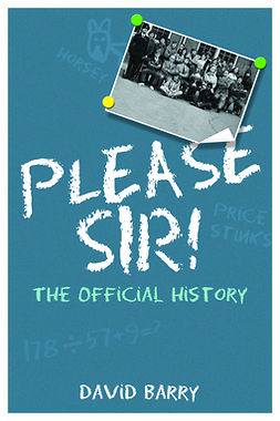 Barry, David - Please Sir! The Official History, ebook