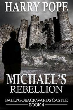 Pope, Harry - Michael's Rebellion, ebook