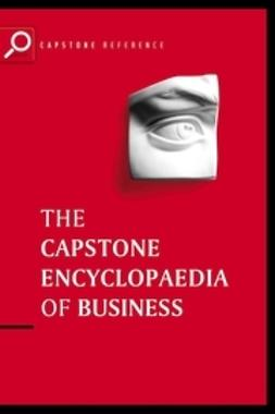 - The Capstone Encyclopaedia of Business: The Most Up-To-Date and Accessible Guide to Business Ever, ebook