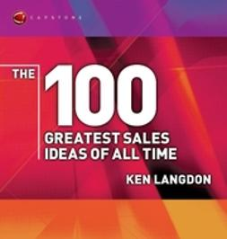 Langdon, Ken - The 100 Greatest Sales Ideas of All Time, ebook