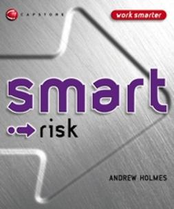 Holmes, Andrew - Smart Risk, ebook