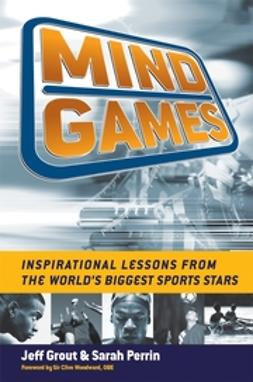 Grout, Jeff - Mind Games: Inspirational Lessons from the World's Biggest Sports Stars, ebook