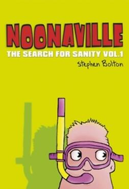 Bolton, Stephen - Noonaville: The Search for Sanity, e-bok