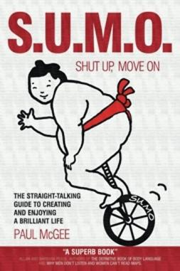Griffiths, Fiona - SUMO (Shut Up, Move On): The Straight-Talking Guide to Creating and Enjoying a Brilliant Life, ebook