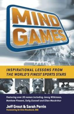 Grout, Jeff - Mind Games: Inspirational lessons from the world's finest sports stars, ebook