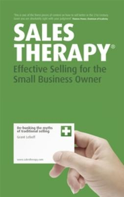 Sales Therapy: Effective Selling for the Small Business Owner