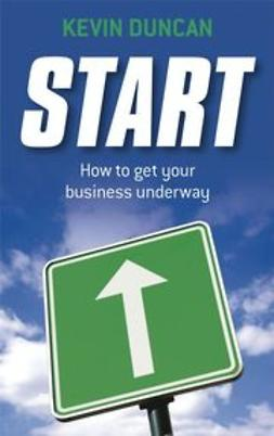 Duncan, Kevin - Start: How to get your business underway, e-kirja