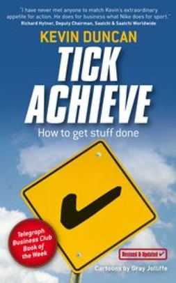 Duncan, Kevin - Tick Achieve: How to Get Stuff Done, e-kirja