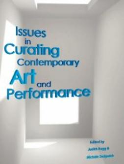 Rugg, Judith  - Issues in Curating Contemporary Art and Performance, ebook