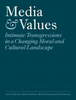 Kieran, Matthew  - Media & Values: Intimate Transgressions in a Changing Moral and Cultural Landscape, ebook