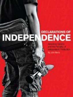 Berra, John - Declarations of Independence: American Cinema and the Partiality of Independent Production, ebook