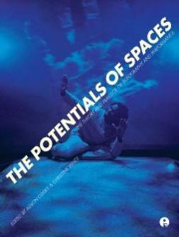 Oddey, Alison  - The Potentials of Spaces: The Theory and Practice of Scenography & Performance, ebook
