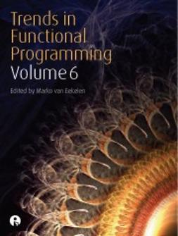 van Eekelen, Marko  - Trends in Functional Programming - Volume 6, ebook