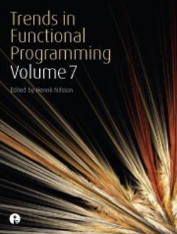 Nilsson, Henrik  - Trends in Functional Programming - Volume 7, ebook