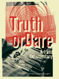 McLaughlin, Cahal  - Truth or Dare: Art & Documentary, ebook