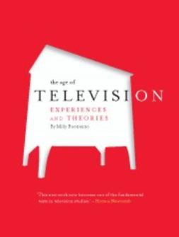 Buonanno, Milly - The Age of Television: Experiences and Theories, e-bok