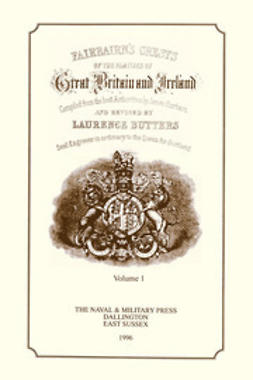 Fairbairn, James - Fairbairn's Crests of the Families of Great Britain and Ireland, e-bok