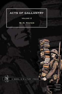 Fevyer, W.H. - Acts of Gallantry - Volume 2, ebook