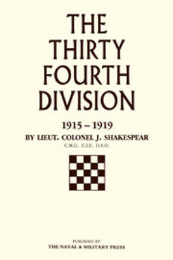 Shakespear, Lt. Col J. - The Thirty-Fourth Division: 1915-1919, ebook