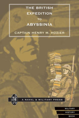 Hozier, Captain Henry M. - The British Expedition to Abyssinia, ebook