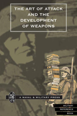 Cowper, H. S. - The Art of Attack and the Development of Weapons, ebook