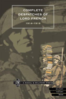 French, John - Complete Despatches of Lord French 1914-1916, e-bok