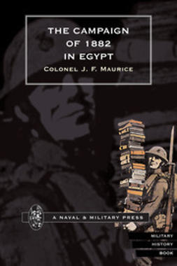 Maurice, Colonel J. F. - The Campaign of 1882 in Egypt, ebook
