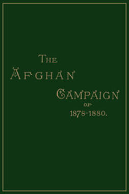 Shadbolt, Sidney H. - Afghan Campaigns of 1878, 1880: Biographical Division, e-bok
