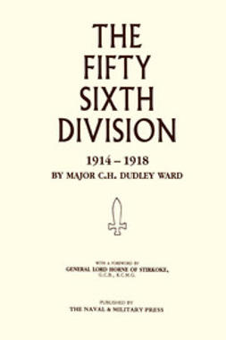 Ward, Major C.H. Dudley - The 56th Division: 1914-1918, ebook
