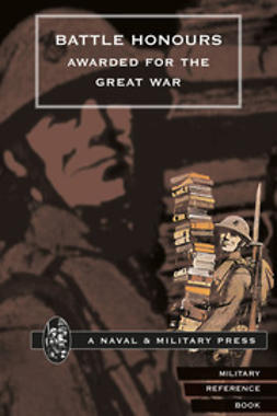 HMSO - Battle Honours Awarded for the Great War, ebook