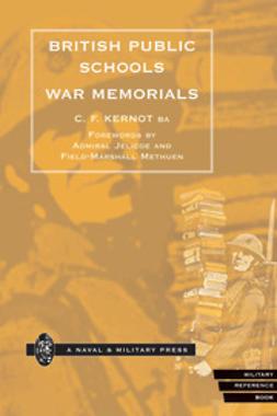 Kernot, C. F. - British Public Schools War Memorials, ebook