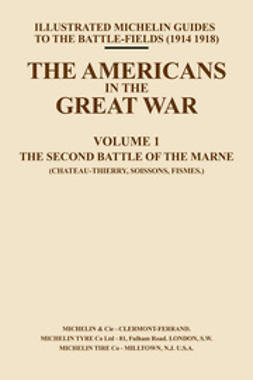 Guides, Michelin - The Americans in the Great War - Vol I, ebook