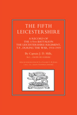Hills, Captain J. D. - The Fifth Leicestershire, ebook