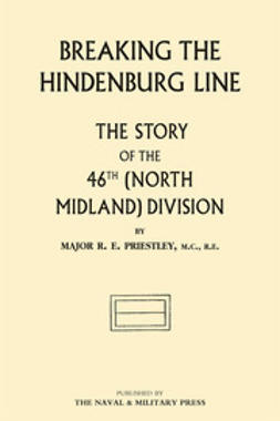 Priestley, Major R. E. - Breaking the Hindenburg Line, ebook