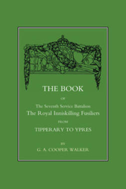 Walker, G. A. Cooper - The Book of the Seventh Service Battalion the Royal Inniskilling Fusiliers, ebook