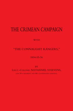 "Steevens, Lieut. Col. Nathaniel - The Crimean Campaign with ""The Connaught Rangers"", ebook"